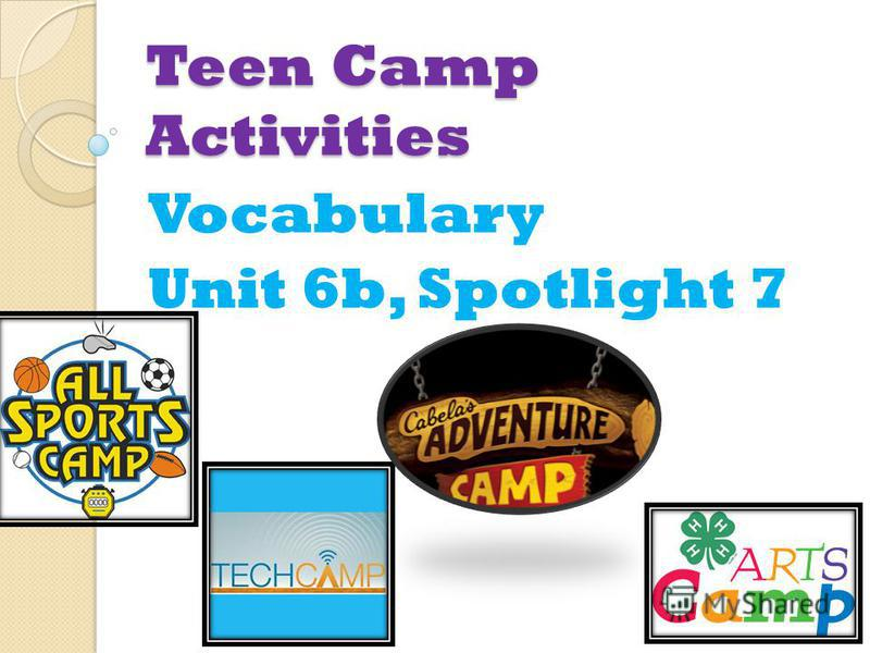 Teen Camp Activities Vocabulary Unit 6b, Spotlight 7