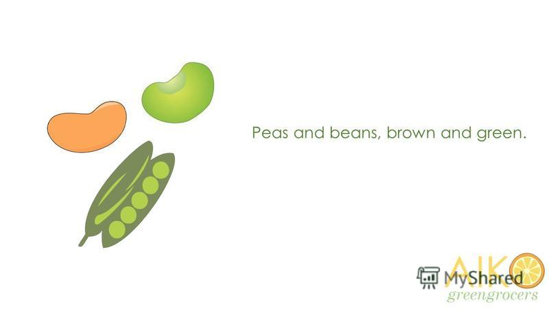 Peas and beans, brown and green.