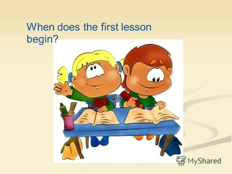 When does the first lesson begin?