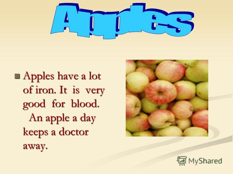 Apples have a lot of iron. It is very good for blood. An apple a day keeps a doctor away. Apples have a lot of iron. It is very good for blood. An apple a day keeps a doctor away.