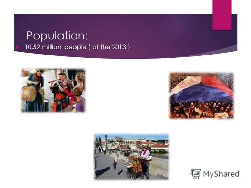 Population: 10,52 million people ( at the 2013 )
