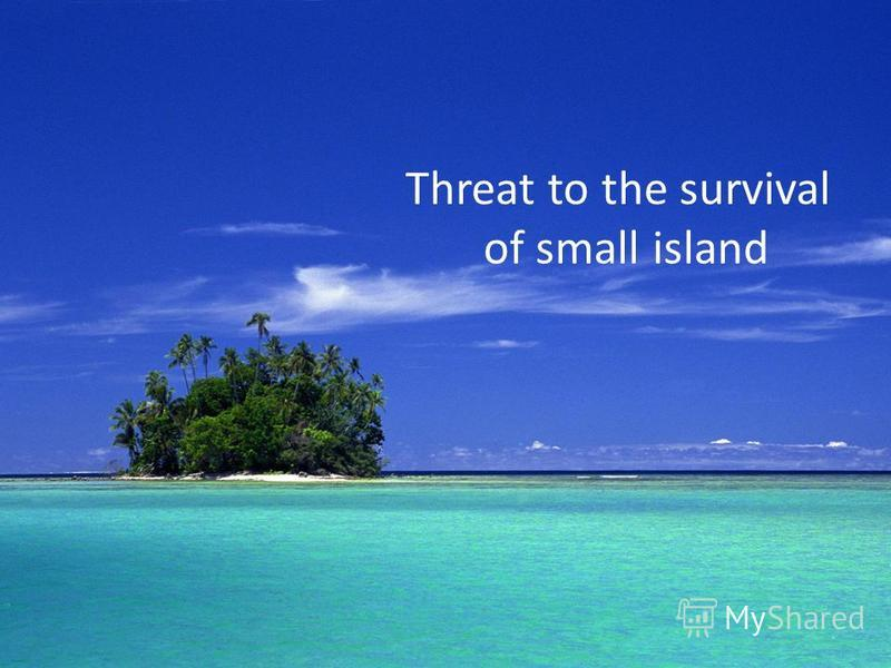 Threat to the survival of small island