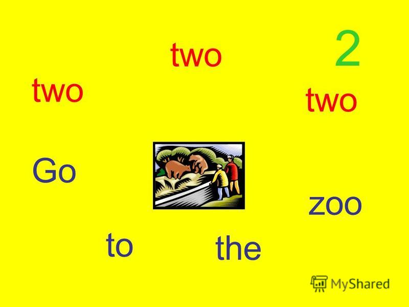 two two two Go to the zoo 2