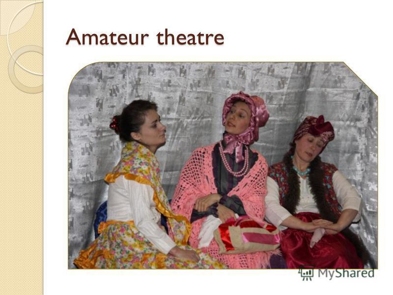 Amateur theatre