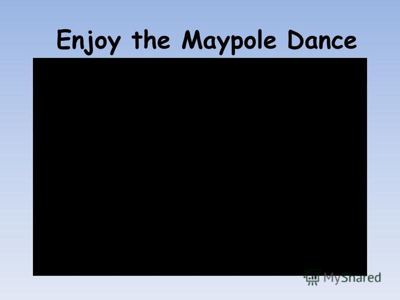 Enjoy the Maypole Dance