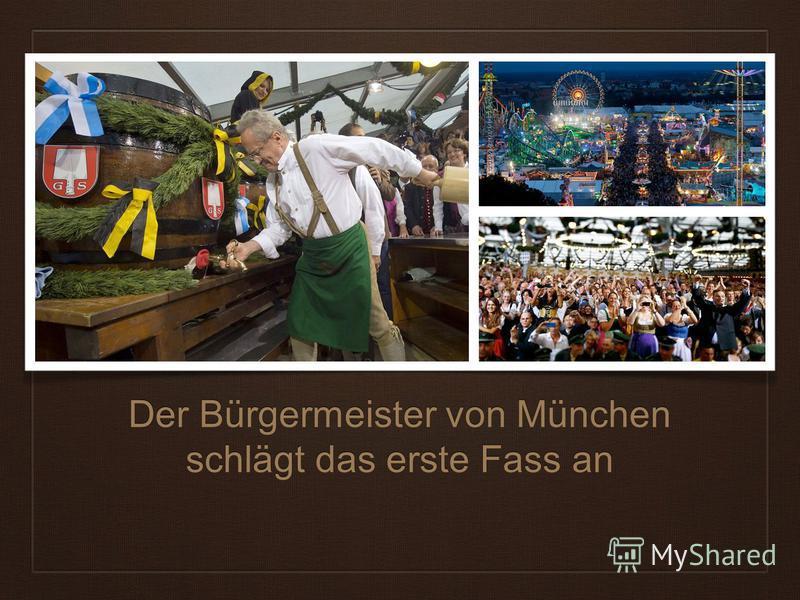 Der Bürgermeister von München schlägt das erste Fass an