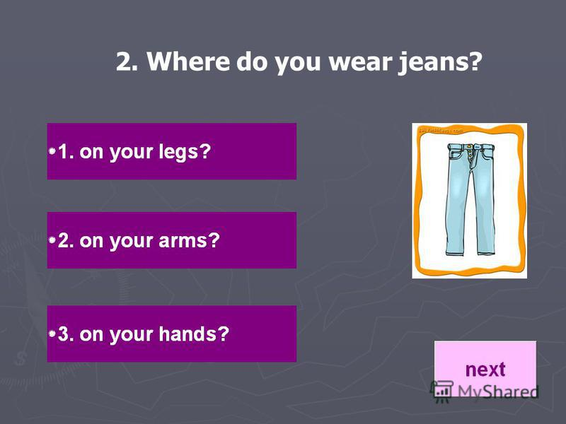 2. Where do you wear jeans?