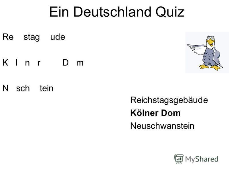 Ein Deutschland Quiz Re stag ude K l n r D m N sch tein Reichstagsgebäude Kölner Dom Neuschwanstein