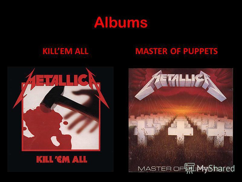 Albums KILLEM ALLMASTER OF PUPPETS