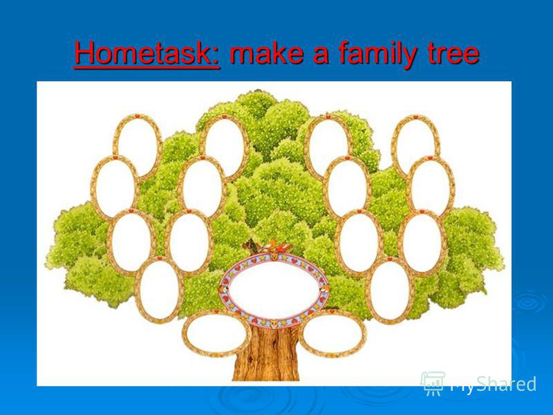 Hometask: make a family tree
