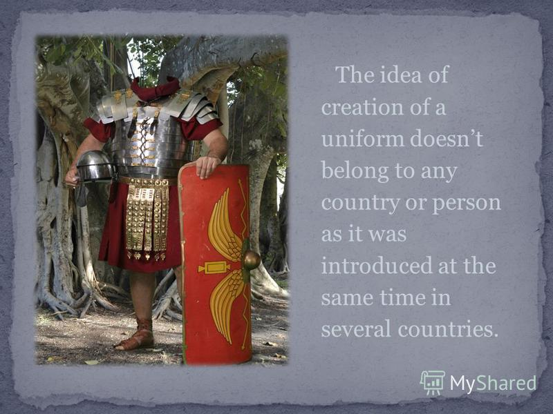 The idea of creation of a uniform doesnt belong to any country or person as it was introduced at the same time in several countries.