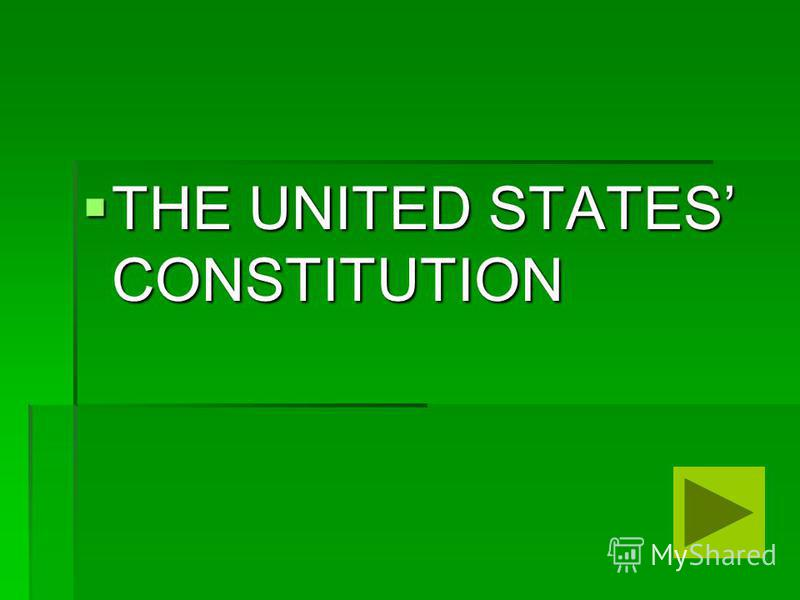 THE UNITED STATES CONSTITUTION THE UNITED STATES CONSTITUTION