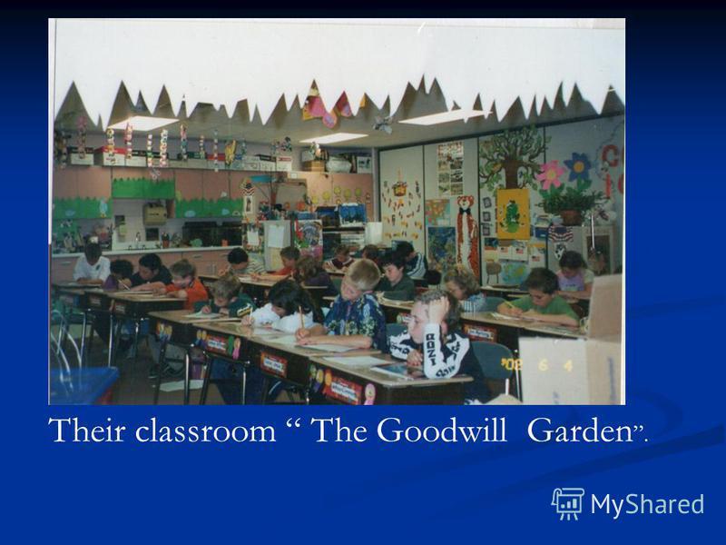 Their classroom The Goodwill Garden.