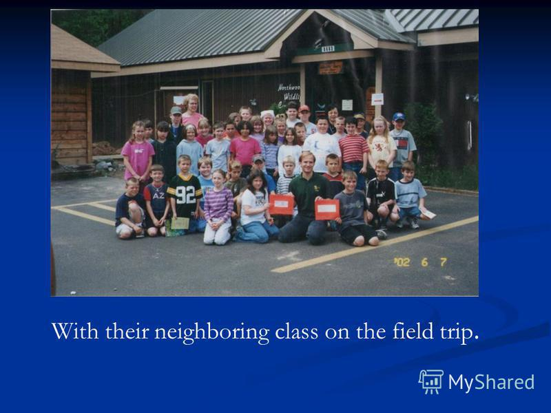With their neighboring class on the field trip.
