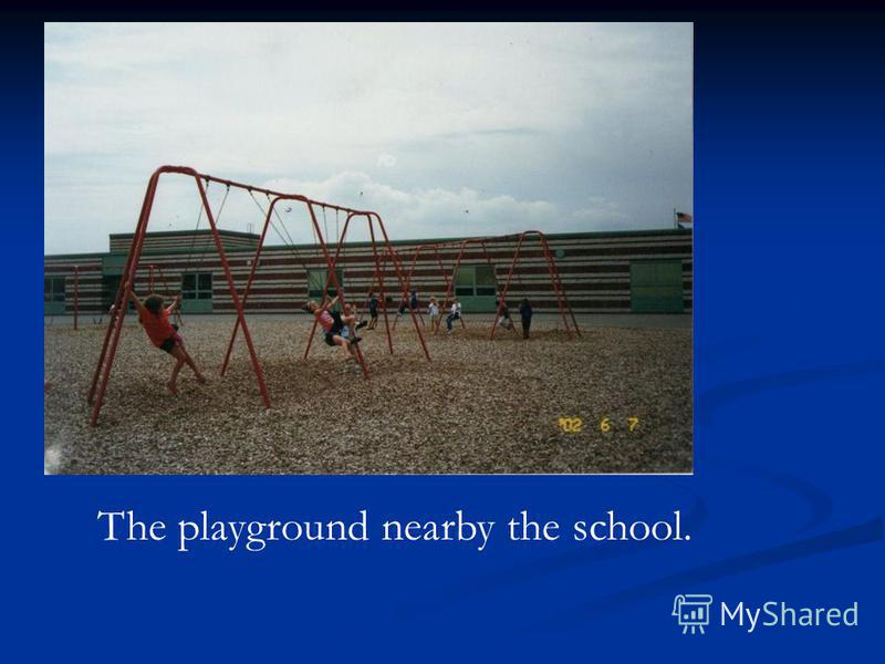 The playground nearby the school.