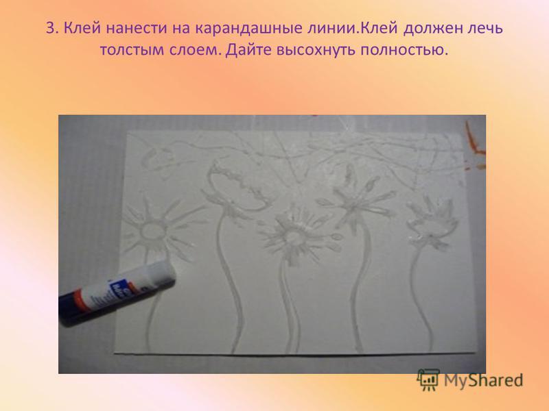 3. Клей нанести на карандашные линии.Клей должен лечь толстым слоем. Дайте высохнуть полностью.