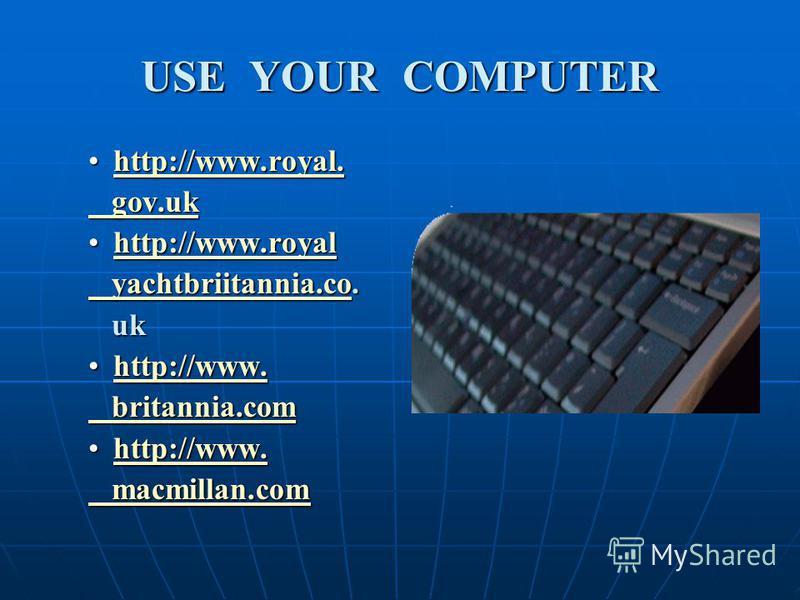 USE YOUR COMPUTER hh tttt tttt pppp :::: //// //// wwww wwww wwww.... rrrr oooo yyyy aaaa llll.... g g oooo vvvv.... uuuu kkkk hh tttt tttt pppp :::: //// //// wwww wwww wwww.... rrrr oooo yyyy aaaa llll y y aaaa cccc hhhh tttt bbbb rrrr iiii iiii tt