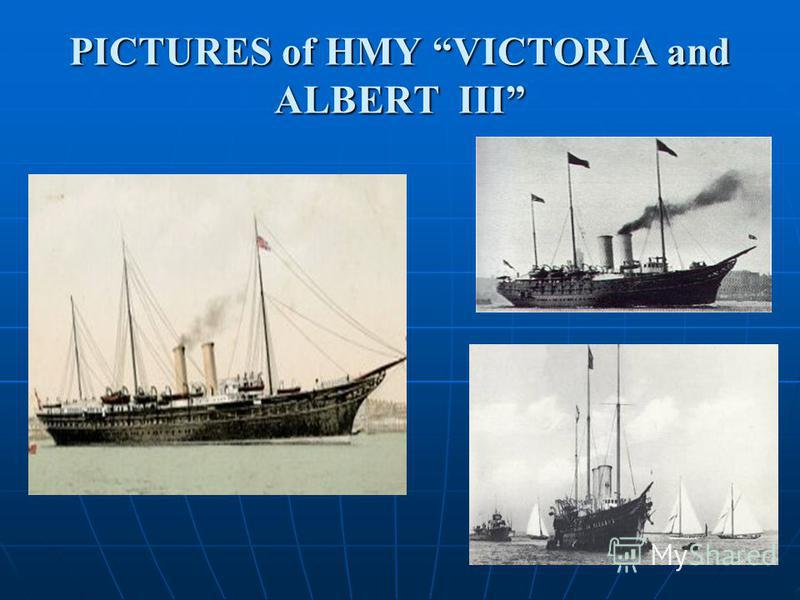 PICTURES of HMY VICTORIA and ALBERT III