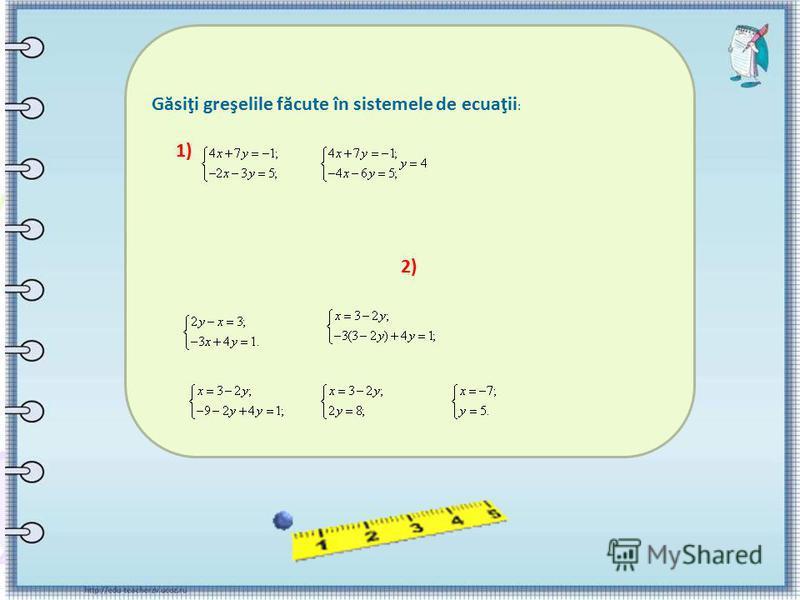 2) Găsiţi greşelile făcute în sistemele de ecuaţii : 1)