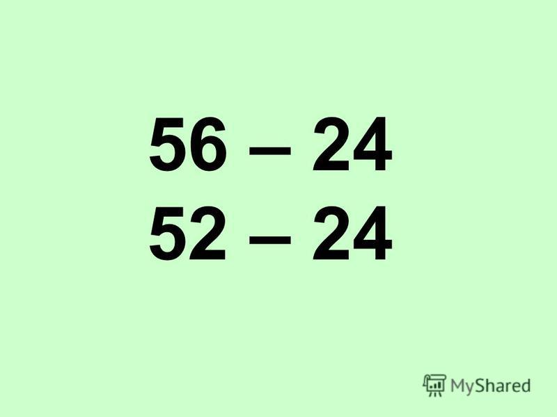 56 – 24 52 – 24