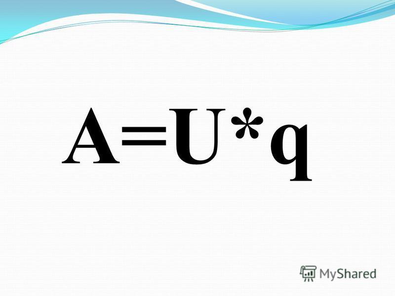 A=U*q