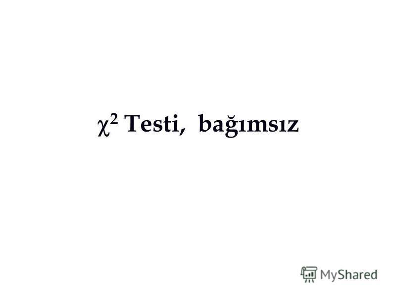 2 Testi, bağımsız