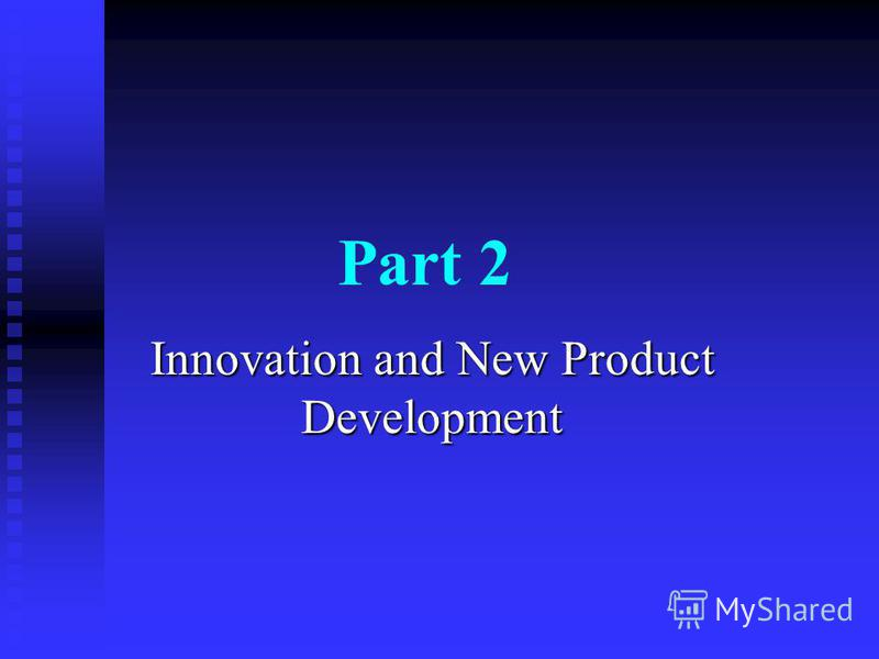 Part 2 Innovation and New Product Development