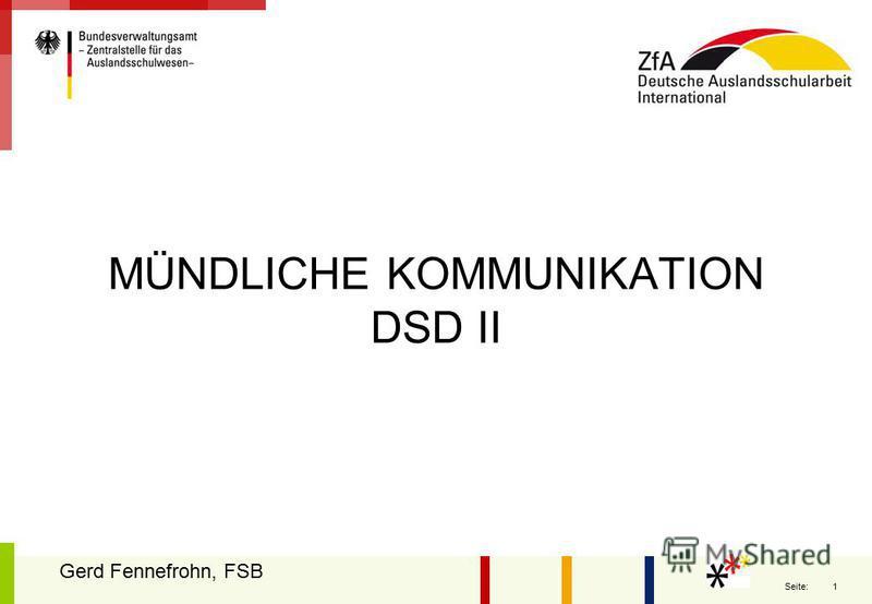 1 Seite: MÜNDLICHE KOMMUNIKATION DSD II Gerd Fennefrohn, FSB
