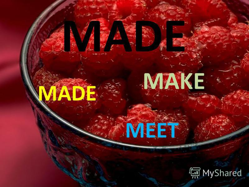 MADE MAKE MEET