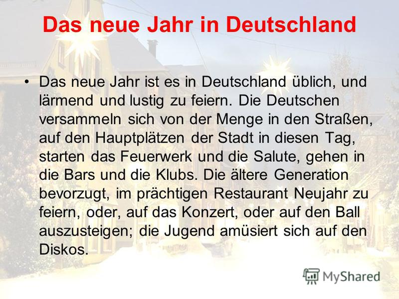 Das neue Jahr in Deutschland Das neue Jahr ist es in Deutschland üblich, und lärmend und lustig zu feiern. Die Deutschen versammeln sich von der Menge in den Straßen, auf den Hauptplätzen der Stadt in diesen Tag, starten das Feuerwerk und die Salute,