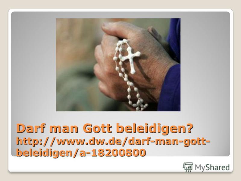 Darf man Gott beleidigen? http://www.dw.de/darf-man-gott- beleidigen/a-18200800