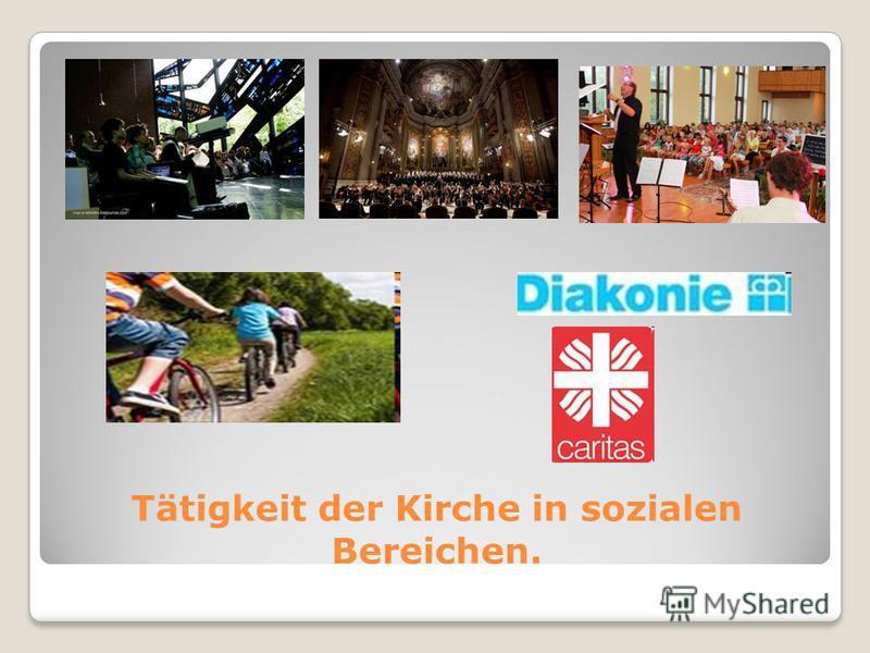 Tätigkeit der Kirche in sozialen Bereichen.