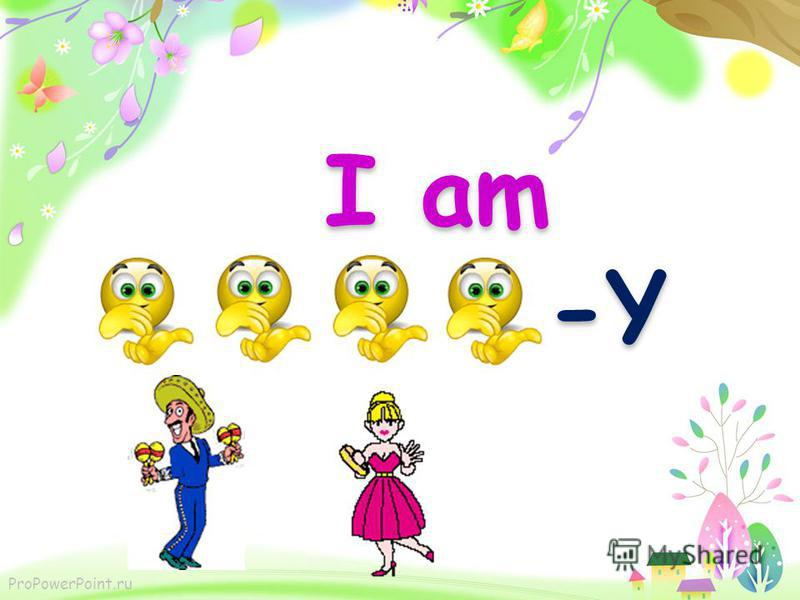 ProPowerPoint.ru I am - - -P-Y I know I am. Im sure I am. I am - - -P-Y