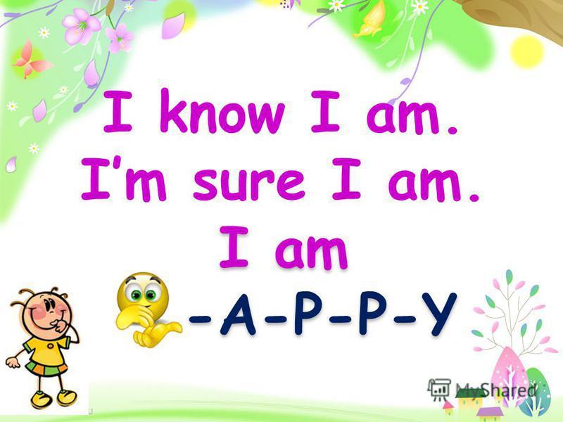 ProPowerPoint.ru I am -A-P-P-Y