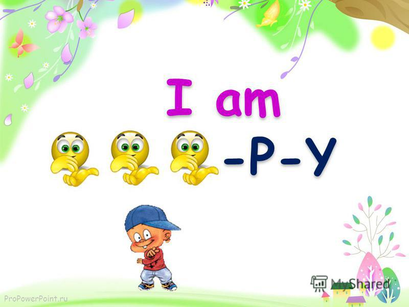 ProPowerPoint.ru I am - -P-P-Y I know I am. Im sure I am. I am - -P-P-Y