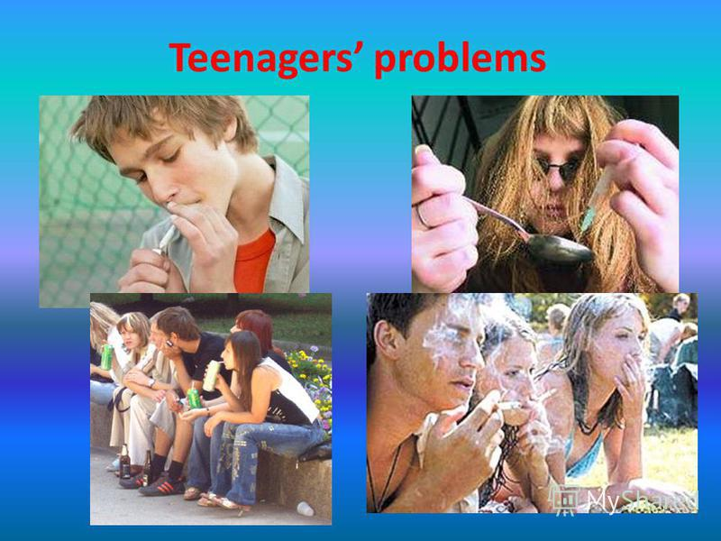 Teenagers problems