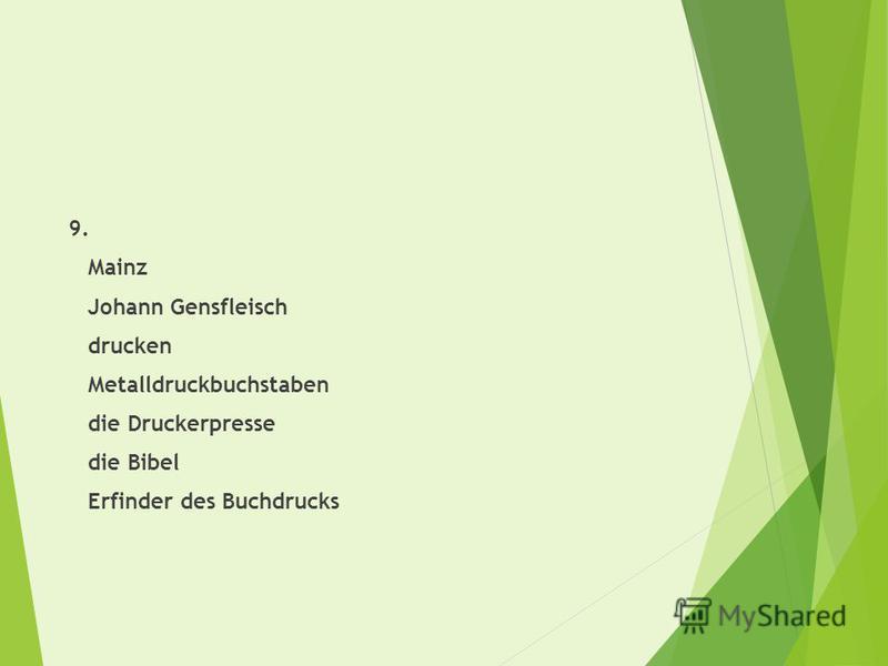 9. Mainz Johann Gensfleisch drucken Metalldruckbuchstaben die Druckerpresse die Bibel Erfinder des Buchdrucks