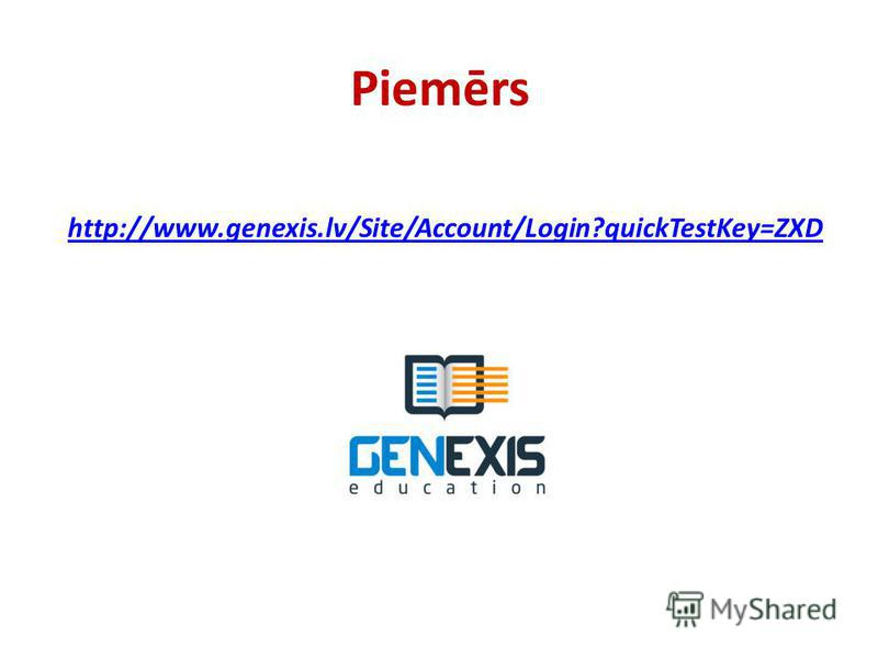 Piemērs http://www.genexis.lv/Site/Account/Login?quickTestKey=ZXD
