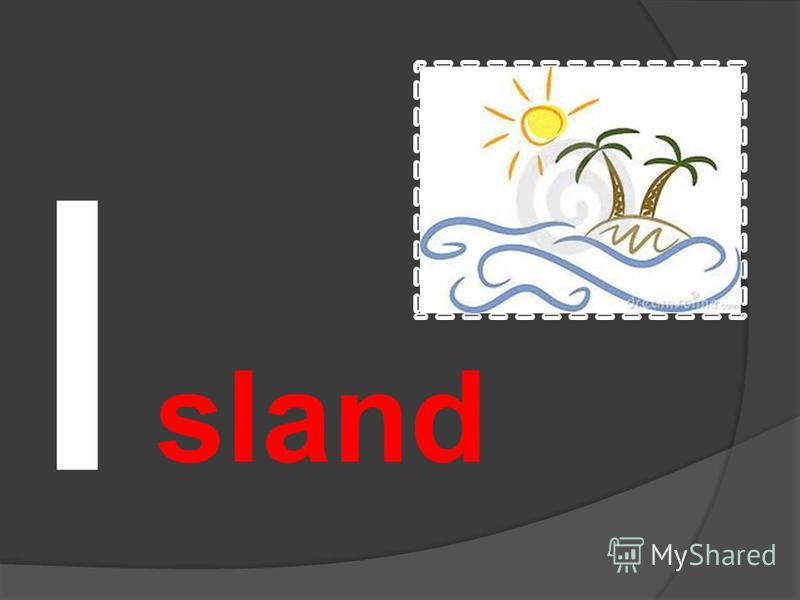 I sland
