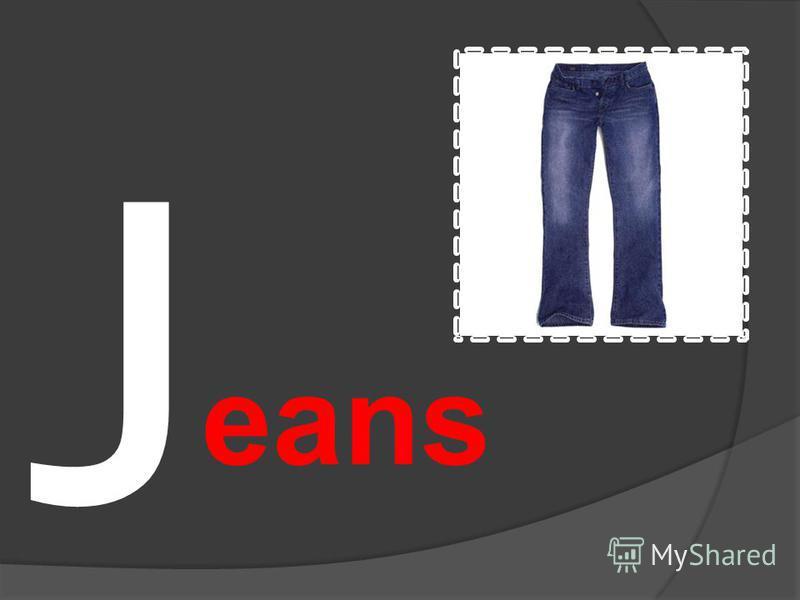 J eans