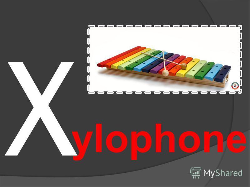 X ylophone