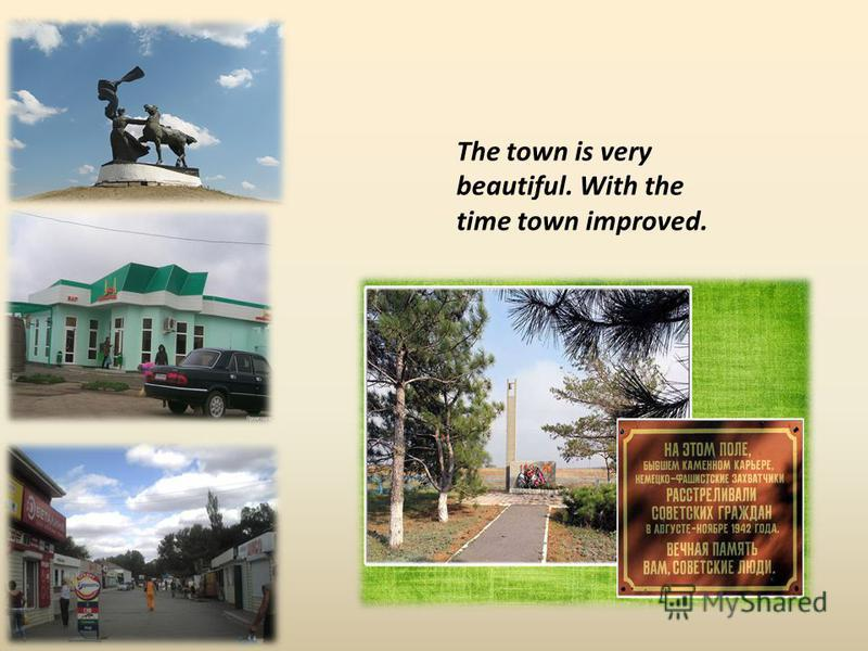 The town is very beautiful. With the time town improved.