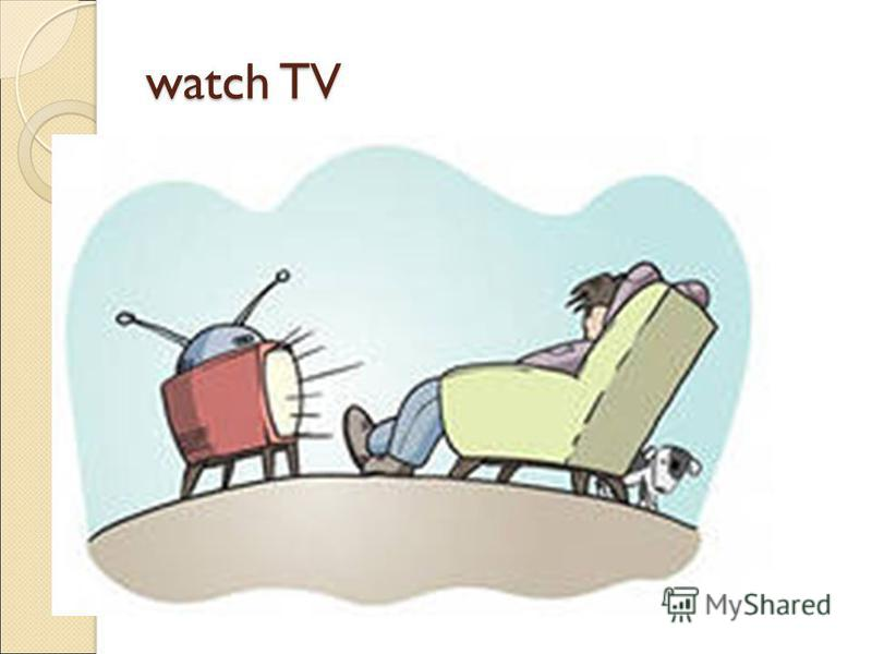 watch TV