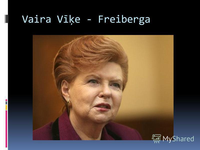 Vaira Vīķe - Freiberga