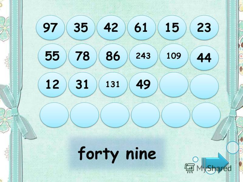 forty nine 97 35 42 61 15 12 31 131 49 55 78 86 243 109 44 23