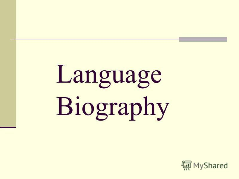 Language Biography
