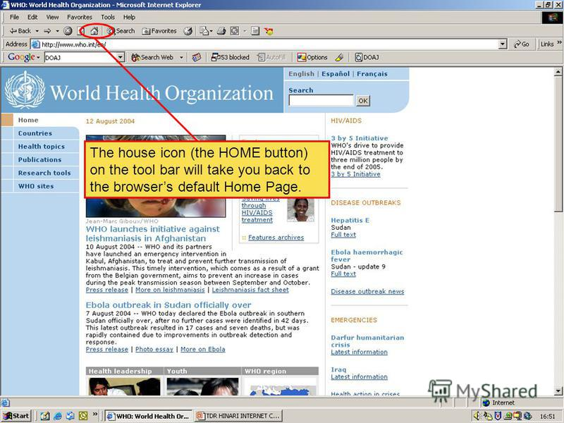 Home page button The house icon (the HOME button) on the tool bar will take you back to the browsers default Home Page.