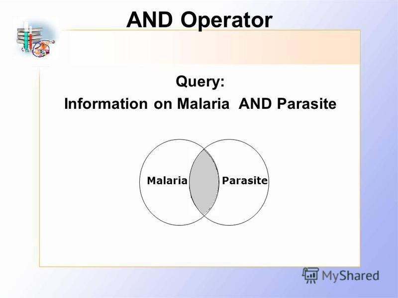 AND Operator Query: Information on Malaria AND Parasite MalariaParasite
