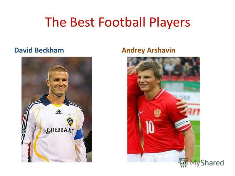 The Best Football Players David BeckhamAndrey Arshavin