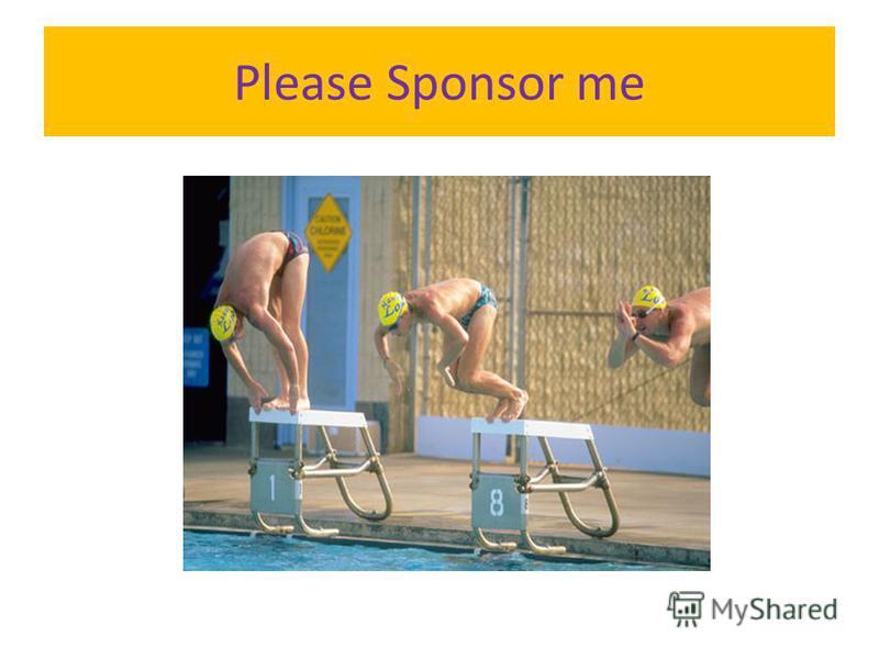 Please Sponsor me